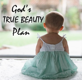 God's True Beauty Plan